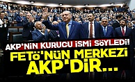 'FETÖ'nün Merkezi AKP'dir, Siyasi Ayağı da Orada'