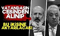 'Milletin Parası Ethem Sancak ve Cengiz'e Aktarılacak'