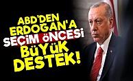 ABD'den Erdoğan'a Seçim Öncesi Büyük Destek!