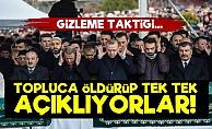 AKP Taktiği: Topluca Öldür Tek Tek Açıkla!