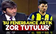 'Bundan Sonra Fenerbahçe Zor Tutulur'