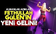 İşte Fethullah Gülen'in Yeni Gelini!