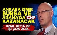 '4 Büyükşehiri CHP Kazanacak'