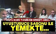 AKP'li Kuzu Uyuşturucu Baronu İle Yemekte...