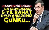AKP'li Eski Bakan'dan Tehdit Gibi Sözler!