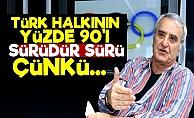 'Türk Halkının Yüzde 90'ı Sürü Çünkü...'