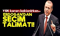 Erdoğan'dan Teşkilatına 'Seçim' Talimatı!