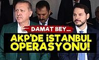 AKP'de İstanbul Operasyonu!..