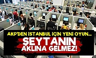 AKP'den Şeytanı Bile Gölgede Bırakan Oyun!