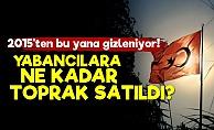 AKP Toprak Satışını Neden Gizliyor?