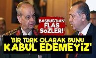 İlker Başbuğ: Bir Türk Olarak Kabul Edemeyiz...