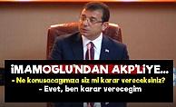 İmamoğlu'ndan AKP'li Göksu'ya Ayar!..