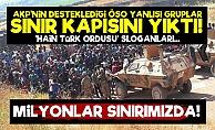 'Milyonlar Türk Sınırını Deliyor'