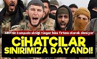Beşar'a Karşı Desteklenen Cihatçılar Sınırımıza Dayandı!