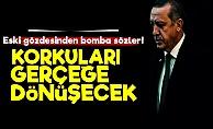 'Erdoğan'ın Korkuları Gerçeğe Dönüşecek'