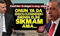 Esad'dan Erdoğan'a Olay Sözler!