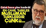 Celal Şengör: En Cahil Türkler Müslüman Türklerdir