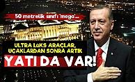 Erdoğan'ın Artık Yatı da Var! Hem de 'Mega'...