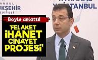 İmamoğlu Kanal İstanbul'u Anlattı!