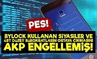 AKP Bylock'çu Siyasiler Ortaya Çıksın İstememiş!