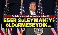 'Kasım Süleymani'yi Öldürmeseydik...'
