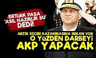 'Darbeyi AKP Yapacak Çünkü Tek Şansı Bu'