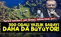 Erdoğan'ın Yazlık Sarayı Daha da Büyüyor!