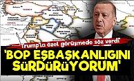 'Erdoğan Trump'a Söz Verdi: BOP Görevim Sürüyor'