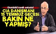 CIA Danışmanı 15 Temmuz Gecesi İstanbul'da...
