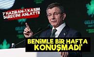 'Erdoğan Benimle 1 Hafta Konuşmadı'