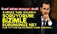 Esad: Türkiye ile Gerginliği Aklım Almıyor