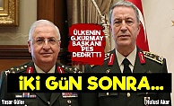 Genelkurmay Başkanı Güler'e Tepki Yağıyor!