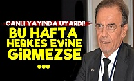 Prof. Ceyhan'dan Flaş Uyarı!