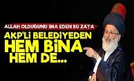 Sahte Faturalı Şeyhe AKP'li Belediye'den Müthiş Kıyak!