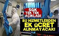 SGK'dan 'Ek Ücret Alınmayacak' Açıklaması!