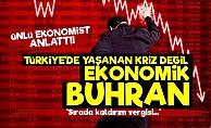 'Yaşanan Ekonomik Kriz Değil Buhran...'