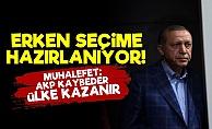 'Erdoğan Erken Seçime Hazırlanıyor'