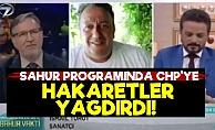 İsmail Türüt'ten Sahur Programında CHP'ye Hakaretler!
