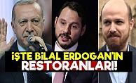 İşte Bilal Erdoğan'ın Restoranları!