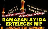 Korona Ramazan'ı da Erteletecek mi?