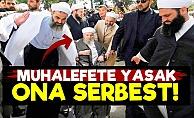 Muhalefete Yasak İsmailağa'ya Serbest!