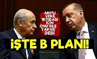 AKP'li Vekil Erdoğan'ın B Planını Açıkladı!