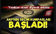 'AKP'nin Seçim Kumpasları Başladı'