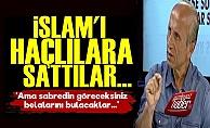 'İslam'ı Haçlılara Sattılar...'