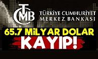 Merkez Bankası'nın 65.7 Milyar Doları Kayıp!