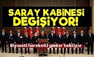 Saray Kabinesi Değişiyor!