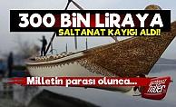 300 Bin Liraya Saltanat Kayığı!
