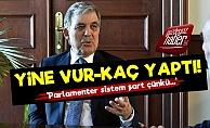 Abdullah Gül'den Yine Vur-Kaç Açıklamalar!