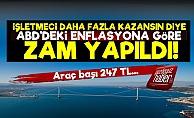 Osmangazi Köprüsü'ne ABD Enflasyonlu Zam!