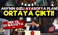 AKP'nin Ayasofya Planı Ortaya Çıktı!
